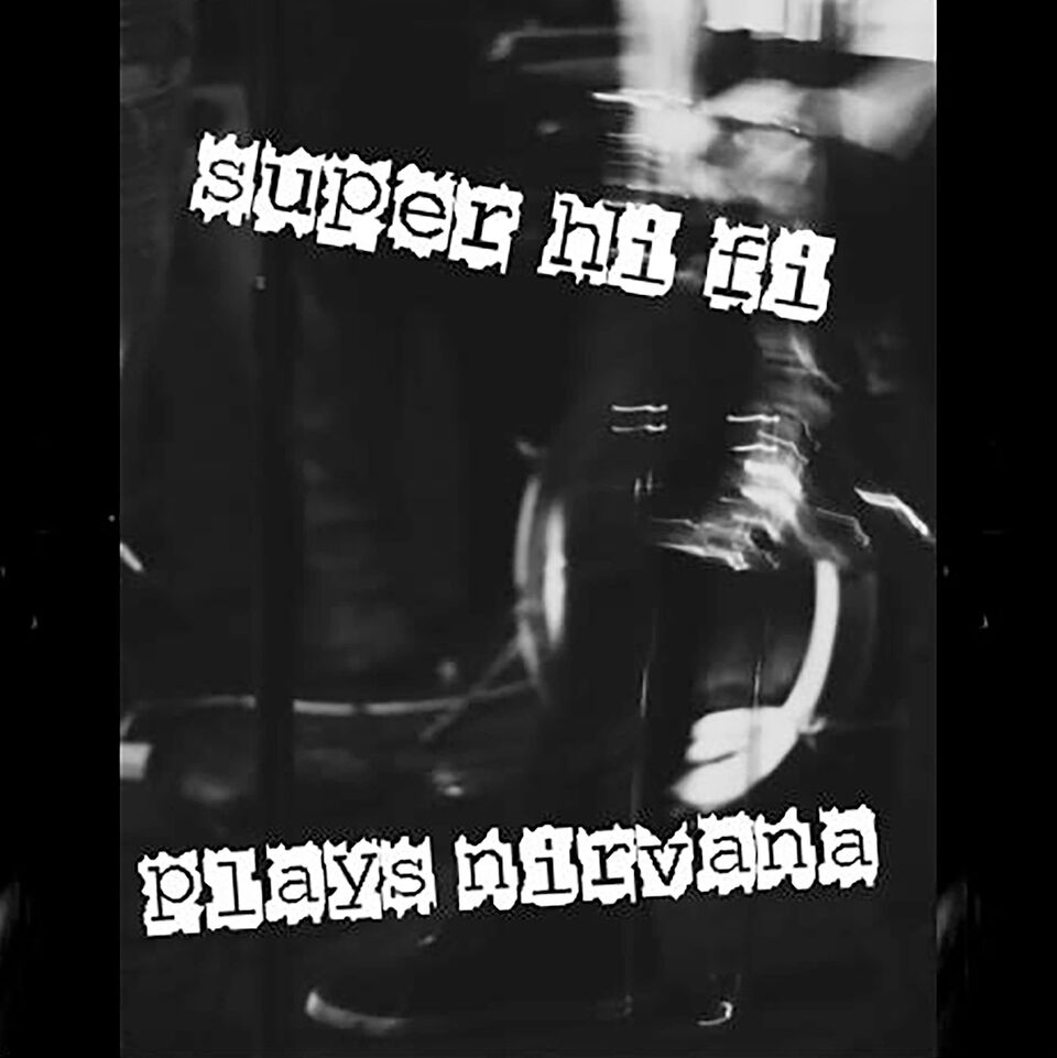 Super-Hi-Fi Plays Nirvana (large).jpg