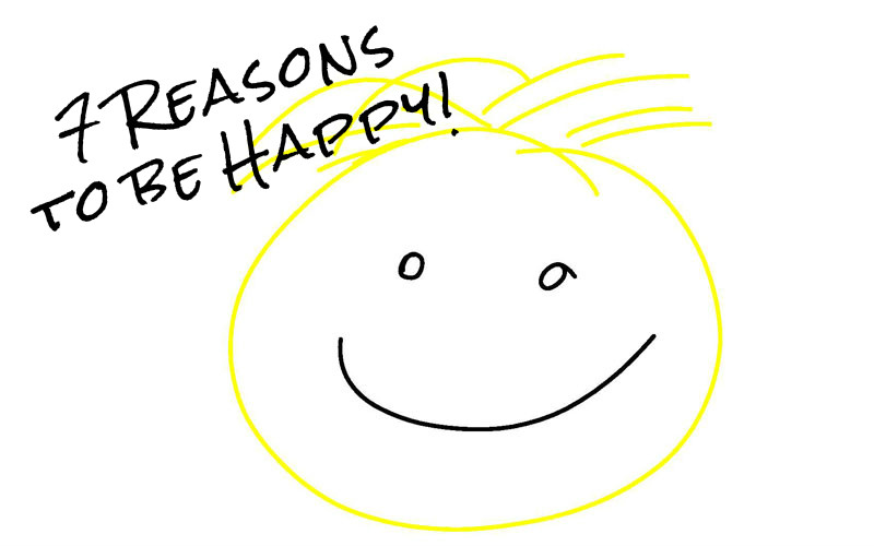 7 Reasons To Be Happy
