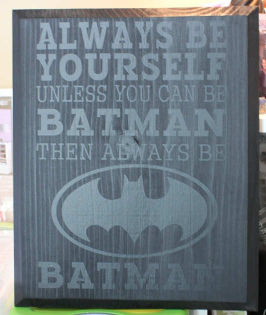 Always Be Batman Wooden Painted Vinyl Sign