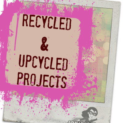 Earth Day – Upcycled & Recycled Craft Projects