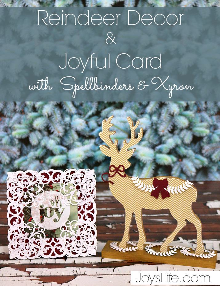 Reindeer Decor & Joyful Card with Spellbinders & Xyron #Christmas #Spellbinders #Xyron #CutNBoss #Reindeer #crafts #homedecor
