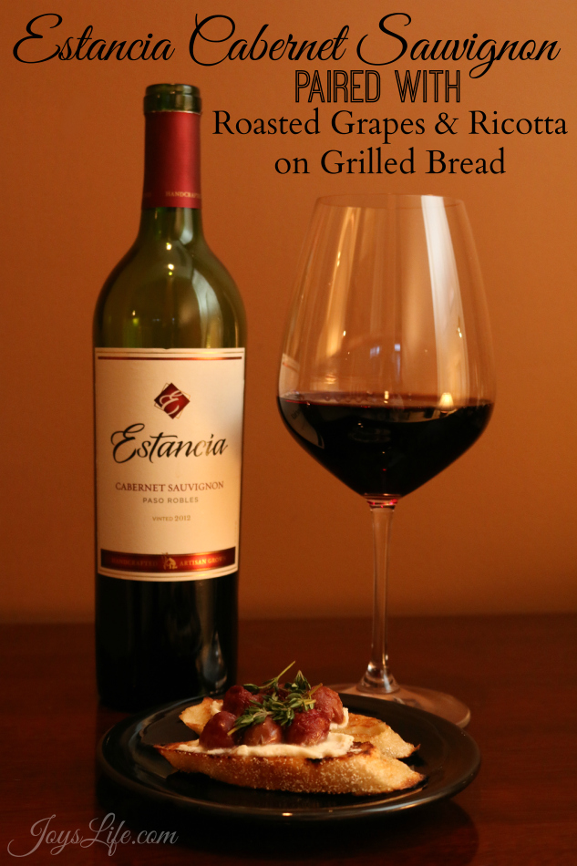 msg 4 21+ Estancia Cabernet Sauvignon paired with Roasted Grapes & Ricotta on Grilled Bread #ArtOfEntertaining #Ad
