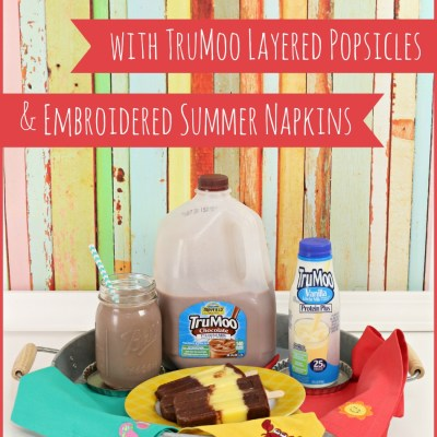 TruMoo Layered Popsicles & Embroidered Summer Napkins