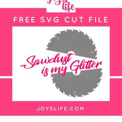 Sawdust Is My Glitter SVG File