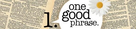 one good phrase