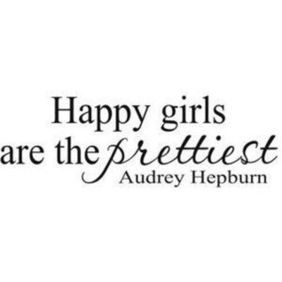 Quote about happy girls and being pretty / inspiring