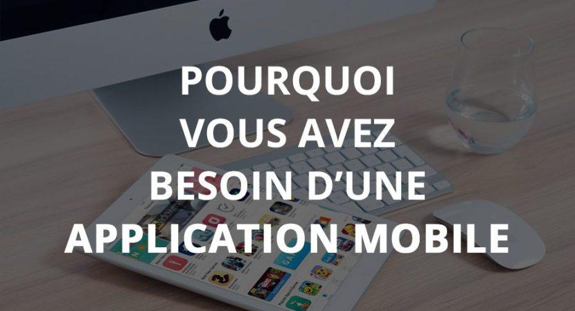 Pourquoi vous avez besoin d'une application mobile