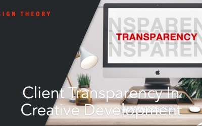 Client Transparency in Creative Development