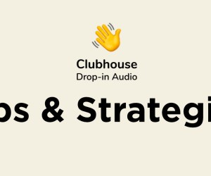 Clubhouse Tips and Strategies