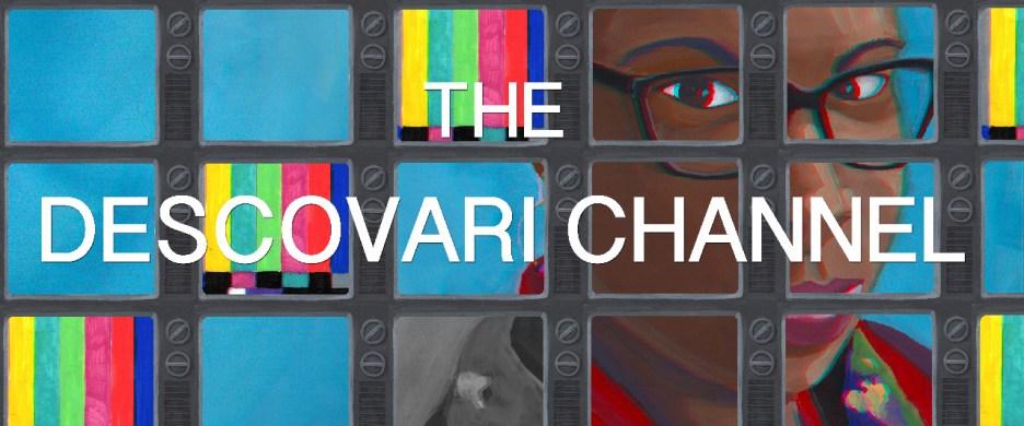 Banner for The Descovari Channel Blog