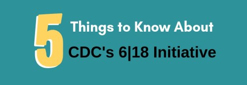 5 Things to Know About CDC's 6/18 Initiative