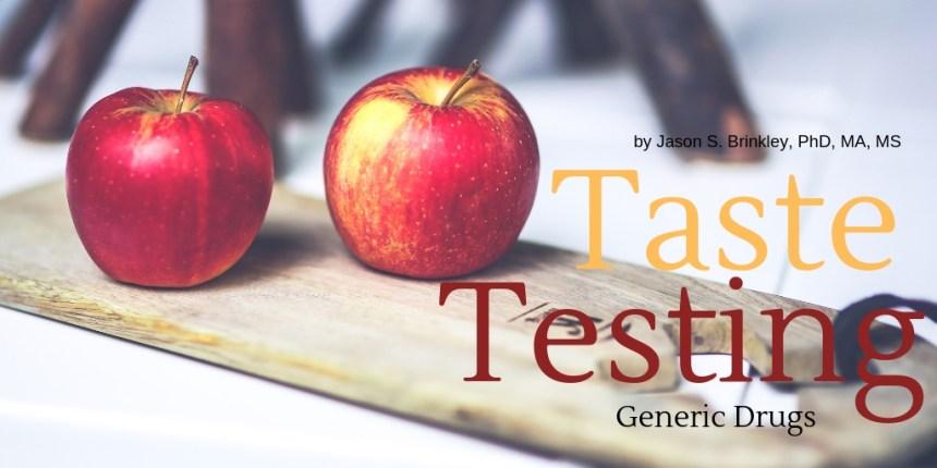 taste testing generic drugs
