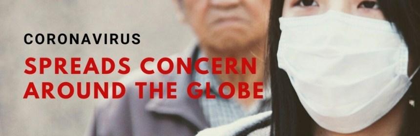 Coronavirus Spreads Concern Globally