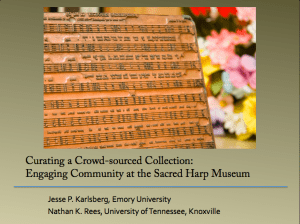 Nathan Rees and I presented on the Sacred Harp Museum at the Association for Recorded Sound Collections in Chapel Hill, North Carolina.