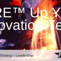 FIRE™ Up Your Innovation Team