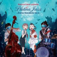 VA - Rasmus Faber Presents Platina Jazz - Anime Standards Vol. 4 [FLAC / 24bit Lossless / WEB] [2013.06.19]