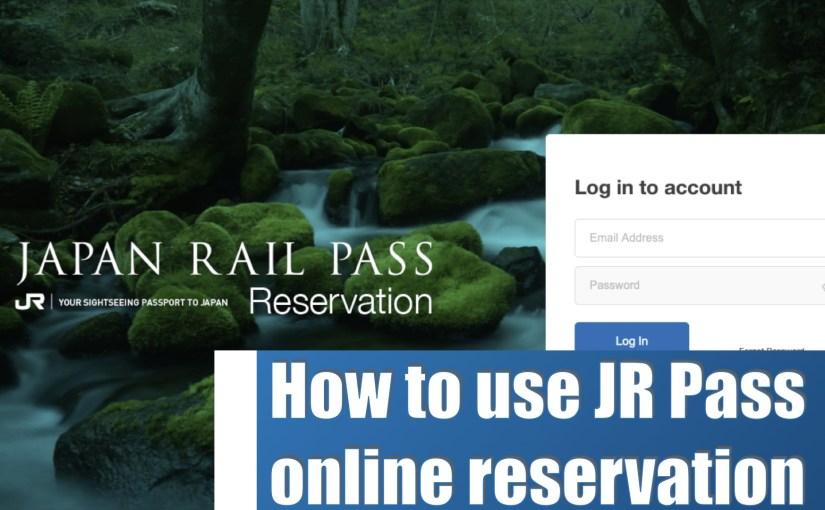 JR Pass official reservation site user guide: How to buy JR pass and book a seat online