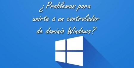 solucion a problema con windows y un controlador de dominio