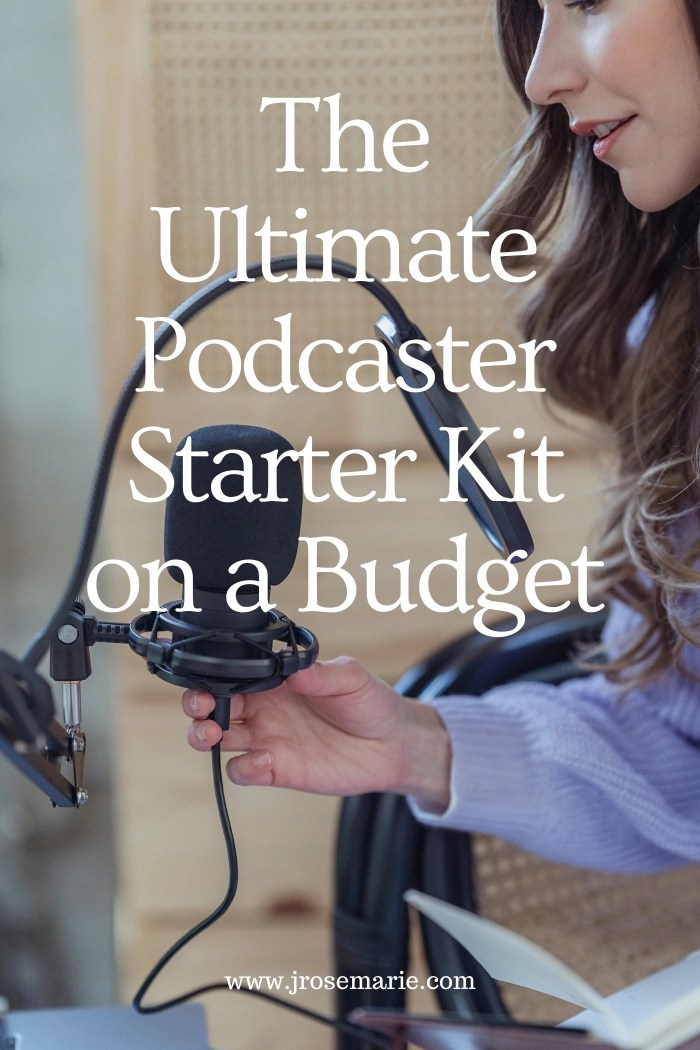The Ultimate Podcaster Starter Kit on a Budget