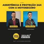 Especialistas destacam assistências e proteções 24h da MotoSeguro no Seguro Sem Mistério