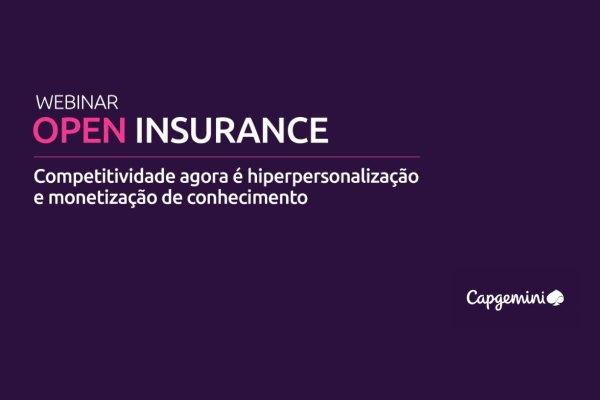 Webinar da Capgemini aborda detalhes exclusivos sobre o Open Insurance / Divulgação