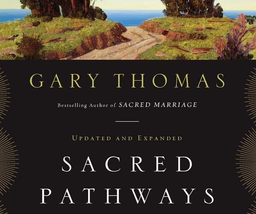 Sacred Pathways by Gary Thomas Summary