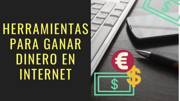 Herramientas para ganar dinero por Internet