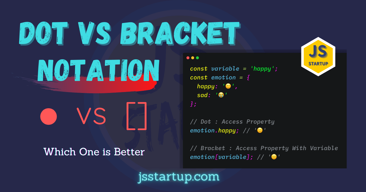 Dot Notation vs Bracket Notation Which One Is Better