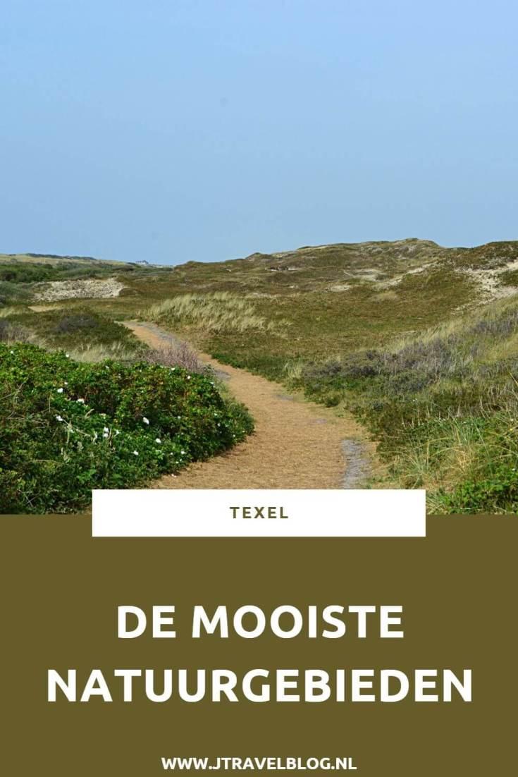 Texel heeft naast mooie dorpen en leuke musea een aantal schitterende natuurgebieden. Ik heb in deze blog de mooiste natuurgebieden op Texel die ik heb bezocht voor je op een rijtje gezet. #natuurgebiedentexel #natuurgebieden #texel #deslufter #demuy #wagejot #utopia #mokbaai #jtravel #jtravelblog