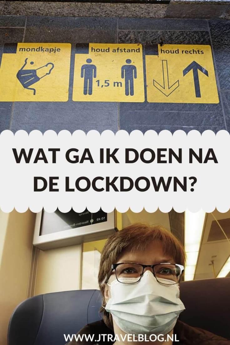 Wat ga ik doen na de lockdown? Ik vraag me dat de laatste maand steeds vaker af. Heb jij al ideeën wat je wilt gaan doen als de lockdown wordt opgeheven. Ik wel en ik heb ze op een rijtje gezet. Lees je mee? #corona #lockdown #tips #jtravel #jtravelblog