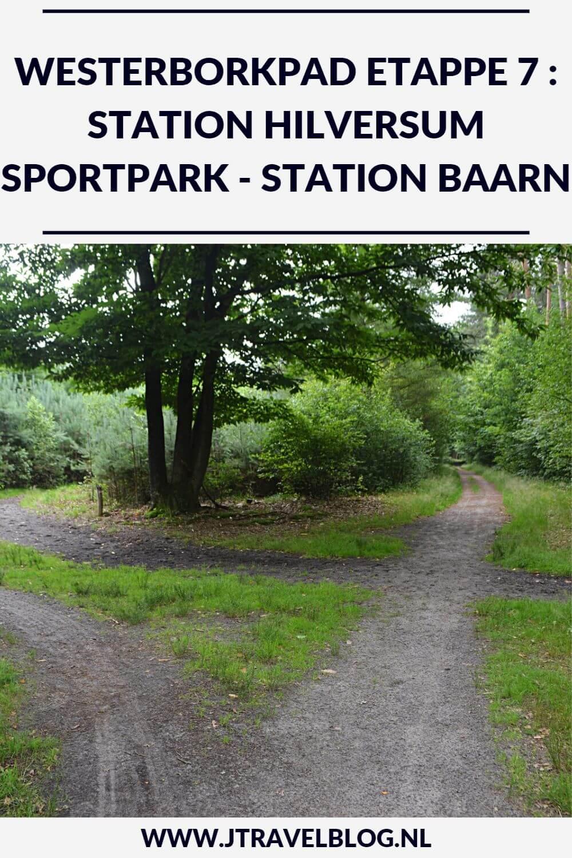 Een verslag van etappe 7 van de lange-afstandswandeling Westerborkpad. Deze zevende etappe loopt van Station Hilversum Sportpark door de bossen naar Station Baarn. Mijn belevenissen en mijn route lees je in deze blog. Loop je mee? #hilversum #baarn #westerborkpad #etappe7 #geschiedenis #tweedewereldoorlog #wandelen #hiken #jtravel #jtravelblog