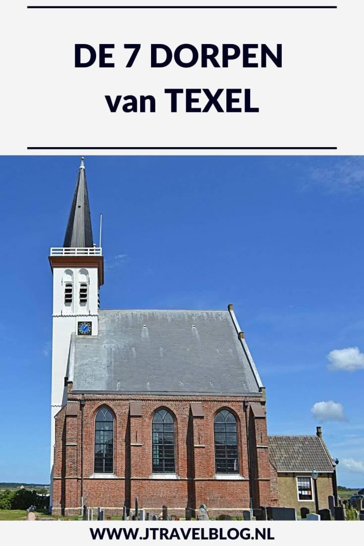 Heb je plannen om deze zomervakantie het schitterende Texel te bezoeken. Ik heb de wetenswaardigheden van de 7 dorpen voor je op een rijtje gezet. Lees je mee? #texel #dekoog #denburg #denhoorn #oosterend #oudeschild #dewaal #decocksdorp #jtravel #jtravelblog