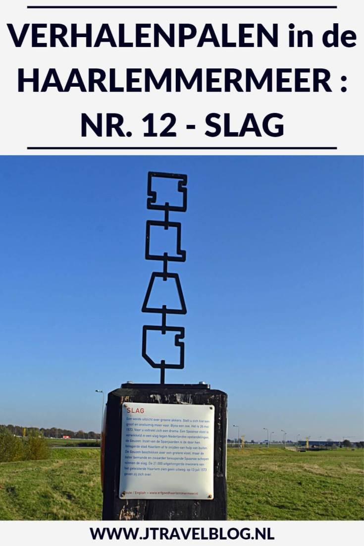 Deze keer laat ik je kennismaken met de twaalfde verhalenpaal: nr. 12 - SLAG / Zeeslag 1573 in Vijfhuizen. In deze en 19 andere blogs neem ik je mee langs de 20 verhalenpalen in de gemeente Haarlemmermeer. Fiets je mee? #verhalenpalen #haarlemmermeer #fietsen #jtravel #jtravelblog