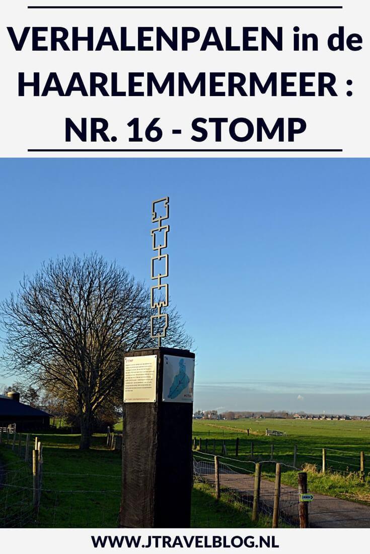 Deze keer laat ik je kennismaken met de zestiende verhalenpaal: nr. 16 - STOMP / Stompe Toren. In deze en 19 andere blogs neem ik je mee langs de 20 verhalenpalen in de gemeente Haarlemmermeer. Fiets je mee? #verhalenpalen #haarlemmermeer #fietsen #jtravel #jtravelblog