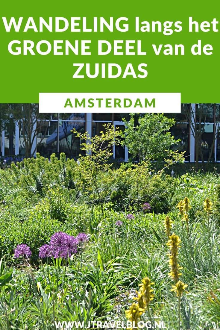 Ik maakte een wandeling langs het groene van de Amsterdamse Zuidas. Mijn route en leuke weetjes over de bezochte plekken, zoals het Amstelpark, het Beatrixpark en het Amsterdamse Bos, lees je hier. Lees en wandel je mee? #amsterdamsezuidas #wandelen #amsterdam #amsterdamzuid #jtravel #jtravelblog