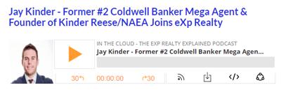 Jay Kinder – Former #2 Coldwell Banker Mega Agent & Founder of Kinder Reese/NAEA Joins eXp Realty