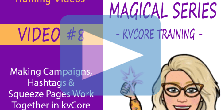 Making Campaigns, Hashtags & Squeeze Pages Work Together in kvCore for eXp Realty