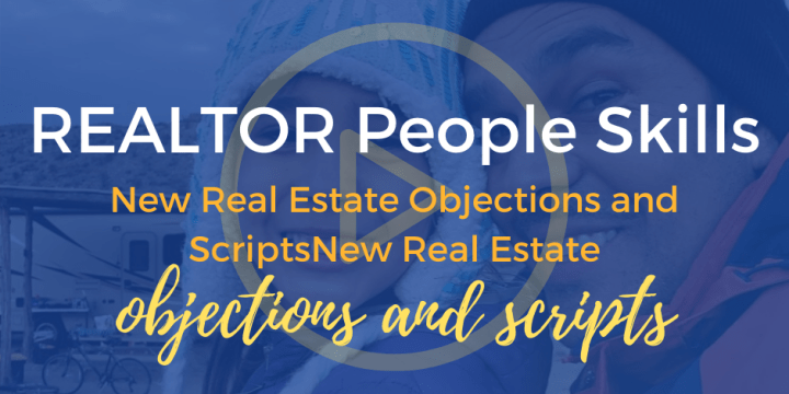 New Real Estate Objections and Scripts