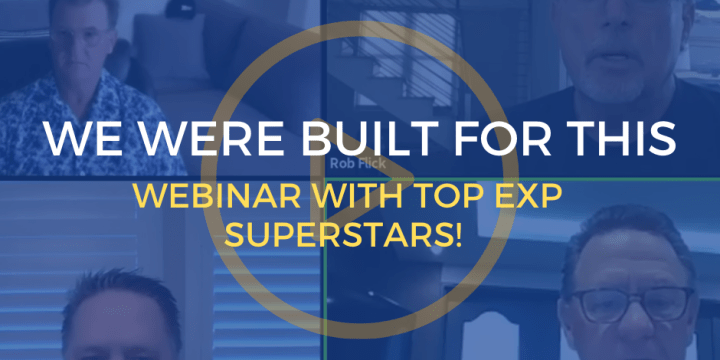 We were built for this! Live Webinar with TOP eXp Superstars!