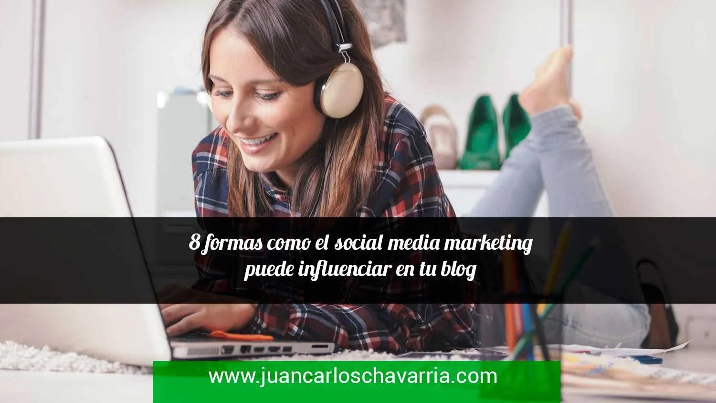 8 formas como el social media marketing puede influenciar en tu blog