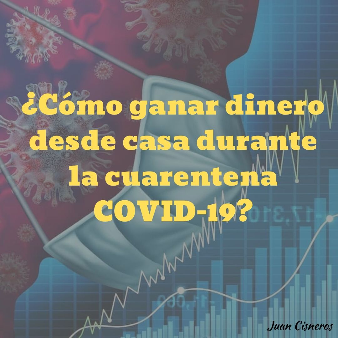 Ganar dinero durante la cuarentena de COVID 19