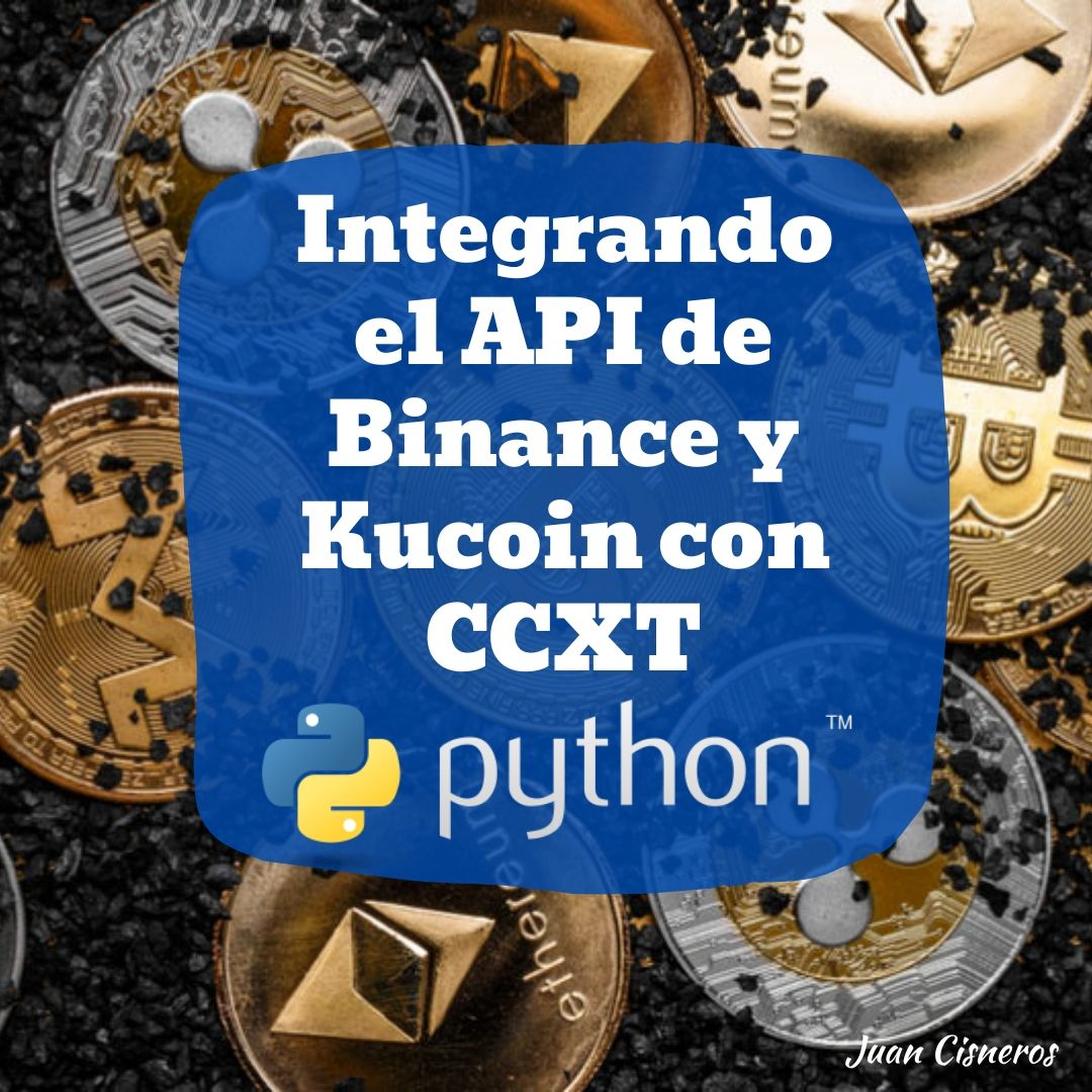 Integrando el API de Binance y Kucoin con CCXT en Python