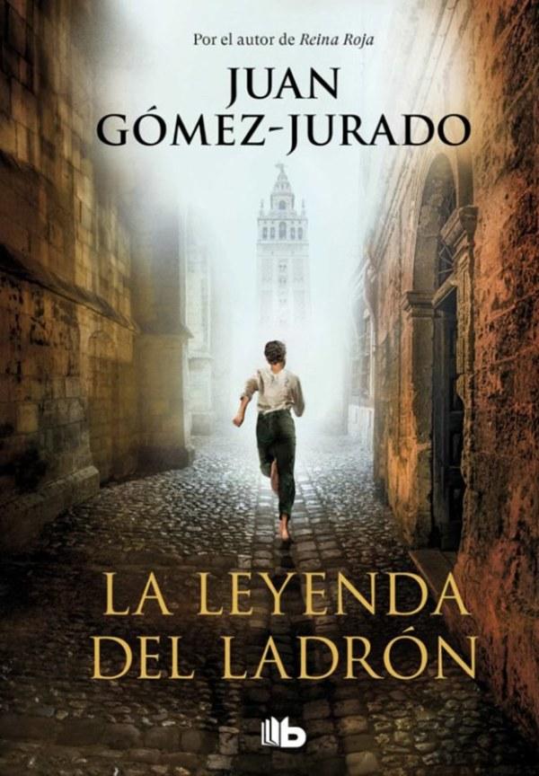 La Leyenda Del Ladrón | Juan Gómez-Jurado