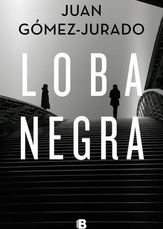 Loba Negra | Juan Gómez-Jurado