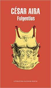 Fulgentius, de César Aira