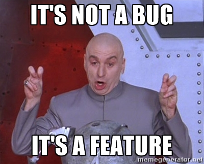 Meme: It's not a bug, it's a feature