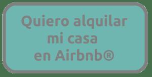 Quiero alquilar mi casa en Airbnb