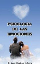 Psicología de las Emociones: Cómo usarlas a nuestro favor (Inteligencia Emocional nº 1)