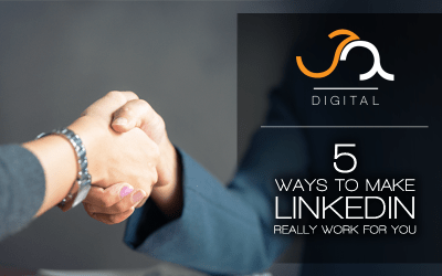 5 Ways to Make LinkedIn Really Work for You