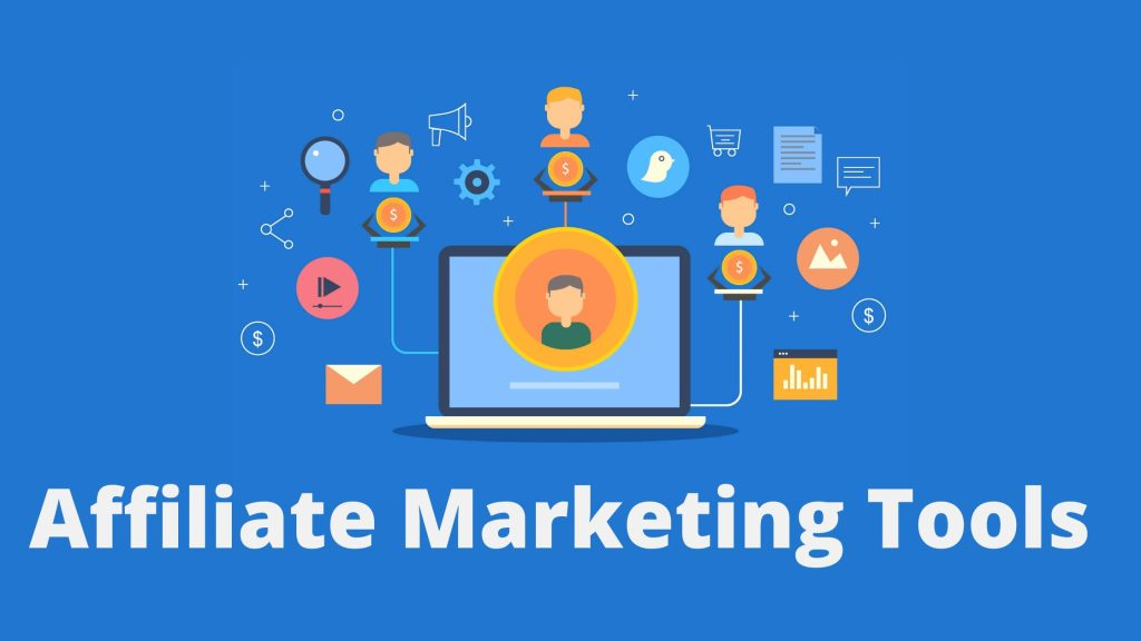 AFFILIATE MARKETING TOOLS AND SOFTWARE YOU SHOULD KNOW IN 2021